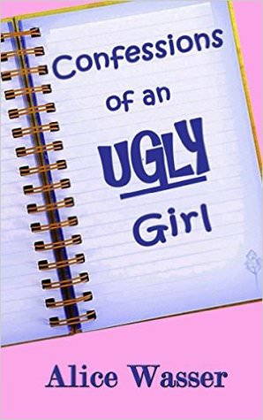 Review: Confession of an Ugly Girl by Alice Wasser